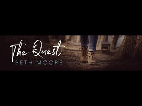 The Quest by Beth Moore - YouTube