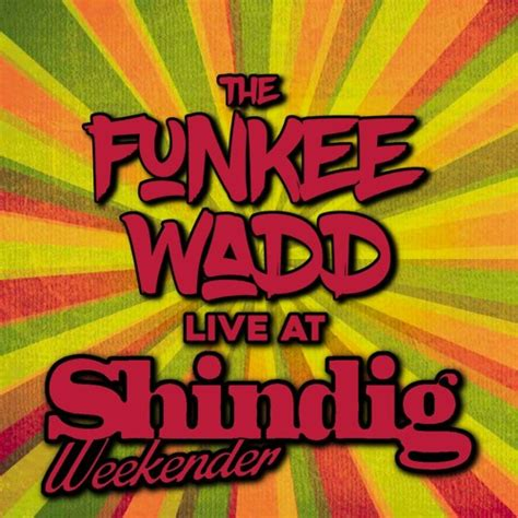 Live At Shindig Weekender 2016 by The Funkee Wadd | Free