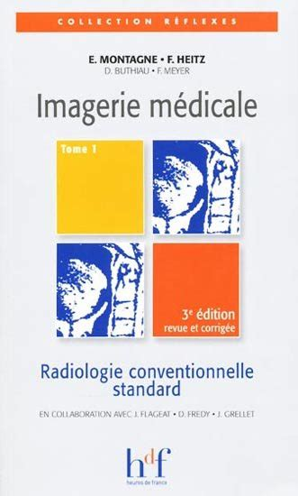 Imagerie médicale Tome 1 Radiologie conventionnelle standard
