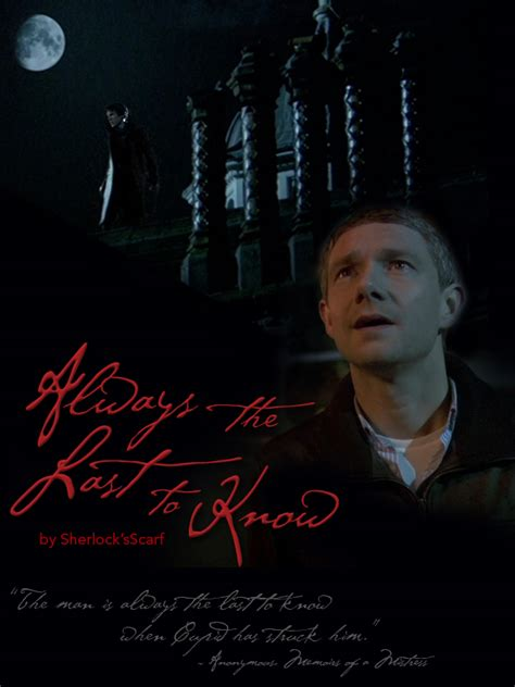 Always the Last to Know - Chapter 1 - SherlocksScarf