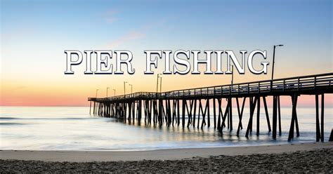 Everything You Need to Know About Fishing on Topsail Island
