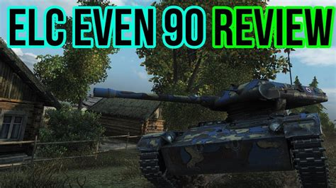 World of Tanks    ELC Even 90 Review - YouTube