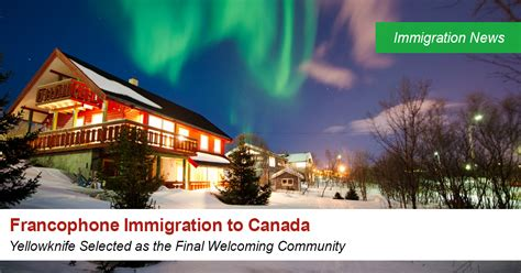 Francophone Immigration to Canada | Yellowknife Selected